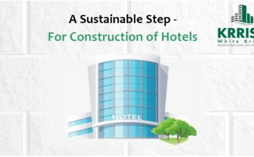 A Sustainable Step – For Construction of Hotels